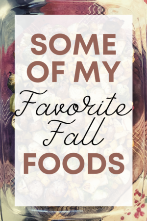 Some of My Favorite Fall Foods (c) MemoriesAndWords